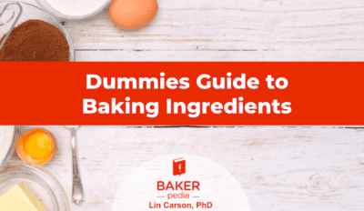 Dummies guide to baking ingredients, a free download by BAKERpedia.