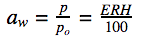 Formula for water activity and relative humidity.